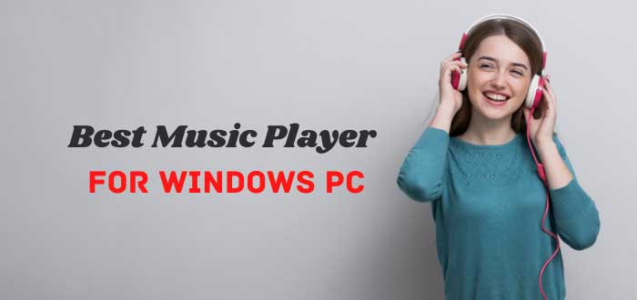 Best Music Player For Windows PC